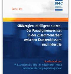 SINNergien intelligent nutzen: Der Paradigmenwechsel in der Zusammenarbeit zwischen Krankenhäusern und Industrie